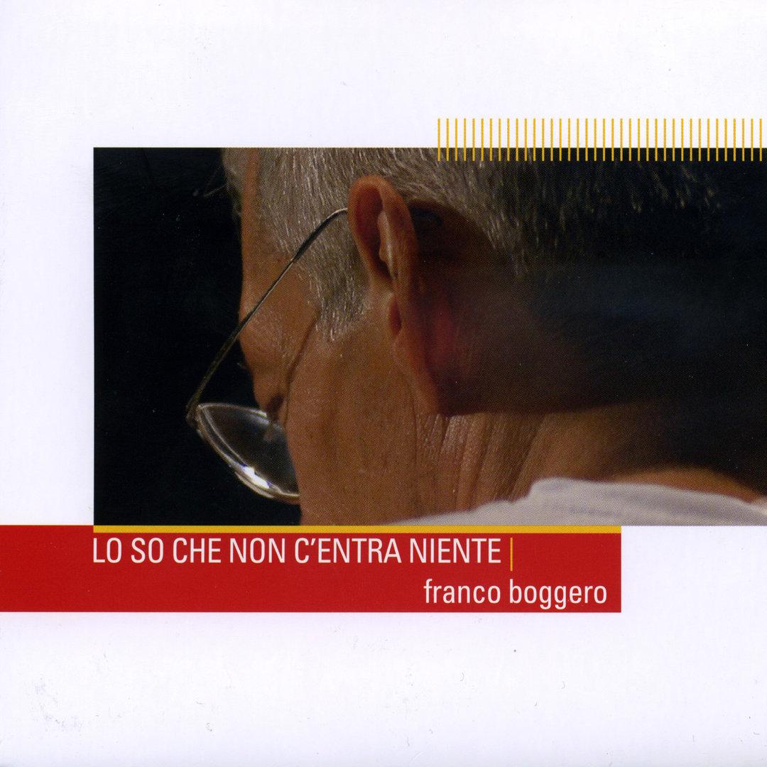 Lo so che non c'entre niente - Franco Boggero